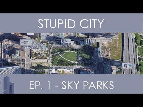 Stupid City, Episode 1 - Sky Parks