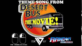 Theme From Desert Bus: The Movie (feat. Mega Ran & The Doubleclicks)