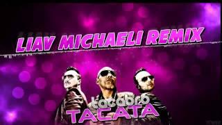 Tacabro - Tacata (Liav Michaeli Remix) ♫