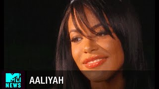Remembering Aaliyah & What She Hoped Her Legacy Would Be | MTV News