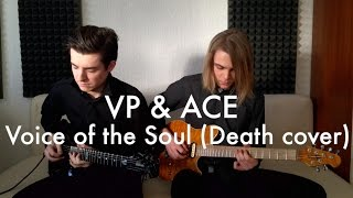 VP & ACE - Voice of the Soul (Death cover)