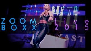 Zoom Boxx - Live 2015