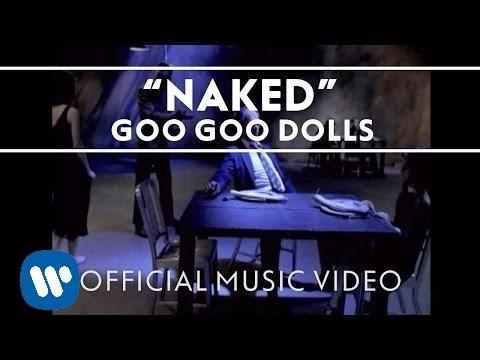 Naked de Goo Goo Dolls Letra y Video