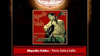 Miguelito Valdes – Perro, Gato y Gallo (Antonio de la Cruz) (Perlas Cubanas)