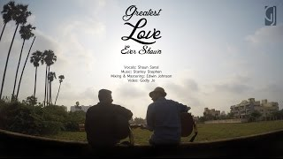 Greatest Love Ever Shown - Music Video