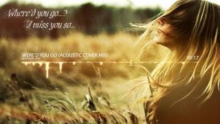 Alexandr_Sage - Where'd you go (acoustic cover mix)