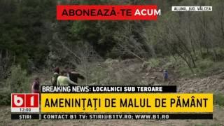 STIRI B1 TV- LOCALNICI SUB TEROARE IN ALUNU, JUD VALCEA - AMENINTATI DE MALUL DE PAMANT