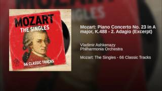 Mozart: Piano Concerto No. 23 in A major, K.488 - 2. Adagio (Excerpt)