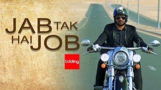 Jab Tak Hai Job | Tidding Comedy | Jab Tak Hai Jaan Parody