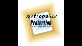 Metropolice - Protection (Massive Attack cover tribute)
