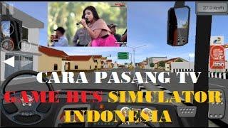 Bus Simulator Indonesia, Cara Pasang TV di BUSSID ~ Tanpa Root HP