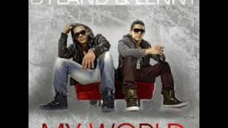Dyland & Lenny - My Lady (My World)