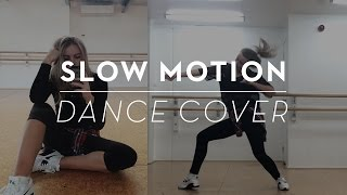 SLOW MOTION | DANCE COVER | @MattSteffanina Choreography