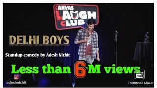 Delhi Boys | Stand-Up Comedy by Adesh Nichit