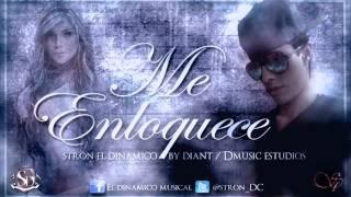 Me Enloquece - Stron el Dinamico . Prod Dmusic Estudios. by Diant