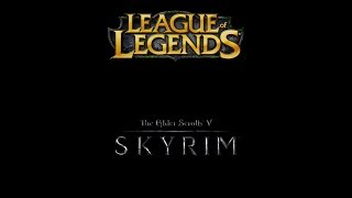 Skyrim in league of legends - Parody trailer comparison.