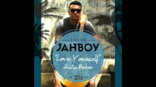 JAHBOY - Love Yourself [Reggae Cover]