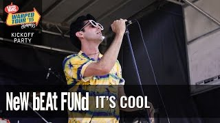 New Beat Fund - It's Cool (Live 2015 Warped Tour Kickoff Party)