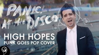 Panic! At The Disco - High Hopes (Punk Goes Pop Cover)