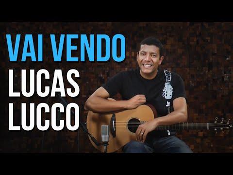 Lucas Lucco - Vai Vendo