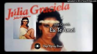 Júlia Graciela - Eu Te Amei