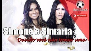Simone e Simaria - Duvido você não tomar uma