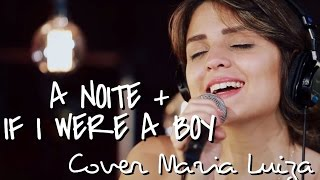 A Noite + If I Were a Boy - Tiê + Beyoncé (Cover Maria Luiza)