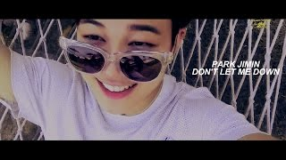 PARK JIMIN| don't let me down