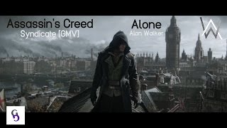 Alan Walker - Alone ft. Assassin's Creed Syndicate [ GMV ] #ReLaunch