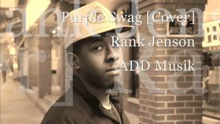 Rank Jenson - Purple Swag [A$AP Rocky Cover]