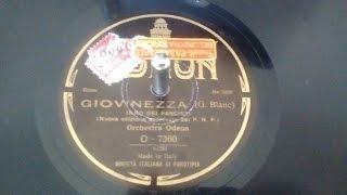GIOVINEZZA INNO FASCISTA - 78 giri originale, 1926 - orchestra Odeon