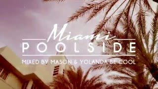 Poolside Miami 2016 - Out Now