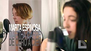 Marta Espinosa y Martha Carpe - De cero a cien
