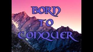 Born to Conquer video