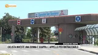 TG BASSANO (08/05/2018) - CICLISTA INVESTE UNA DONNA E SCAPPA:  L'APPELLO PER RINTRACCIARLO