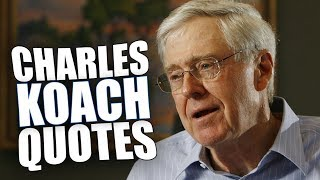 25 Inspirational & Powerful Charles Koch Quotes | Make Your Life Different