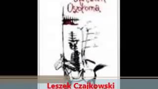 """Piosenka o niepamięci - Leszek Czajkowski - Śpiewnik oszołoma"""" (1996)"""