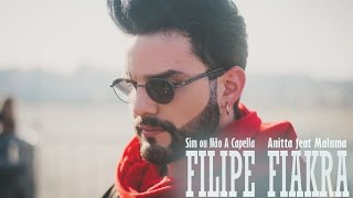 Sim Ou Não - Anitta Feat Maluma (Cover Filipe Fiákra A Capella)