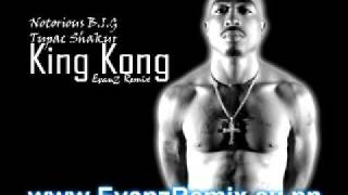 Jibbs ft 2pac, Biggie - King Kong Remix (Evanz Remix)