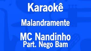 Karaokê Malandramente - MC Nandinho e MC Nego Bam