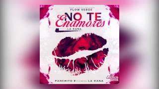 Panchito R Feat La Rana - No Te Enamores  | Audio Oficial