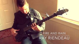 Fire & Rain cover by Bassist Ray Riendeau