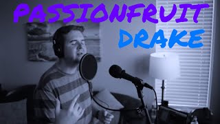 DRAKE | Passionfruit (Live Vocal Cover)