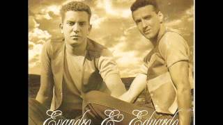 Evandro & Eduardo - Coração não se angana.