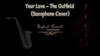 Your Love - The Outfield - Rafa Sax -Teste boquilha Barkley Pop Kustom 7