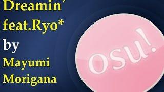 Osu!mania - dreamin´ feat.Ryo* - Mayumi morigana - 97,95% acc