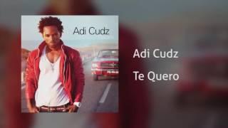 Adi Cudz - Te Quero [Áudio]