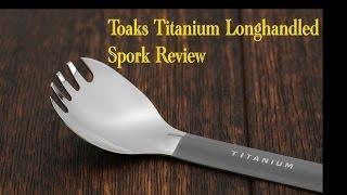Toaks Titanium Longhandled Spork Review