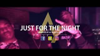 |NEW| J Hus & Yxng Bane & MoStack Type Beat | 'JUST FOR THE NIGHT' | 2018 | Prod. By Ay Beats & Yoni