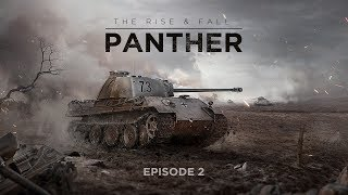 World of Tanks - The Rise & Fall: Panther - episode 2